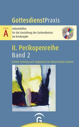 Gottesdienst Praxis Serie A, Band II, 1 1. Advent bis 3. Sonntag nach Epiphanias