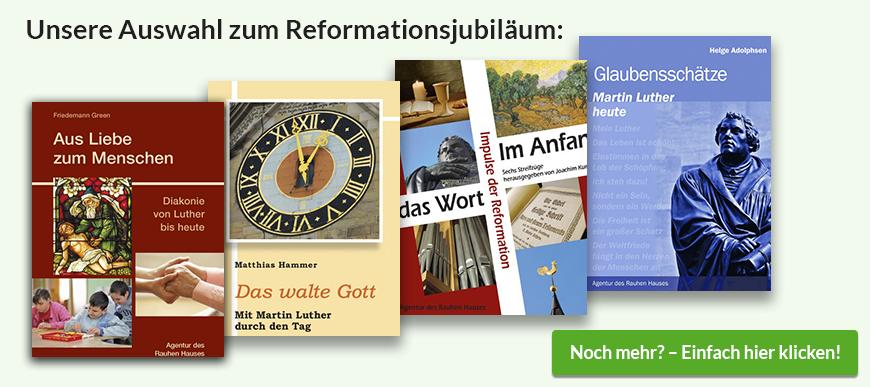 Unsere Auswahl zum Reformationsjubiläum